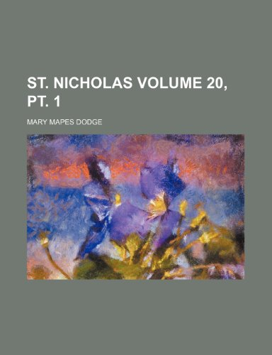 St. Nicholas Volume 20, pt. 1 (1236347188) by Mary Mapes Dodge