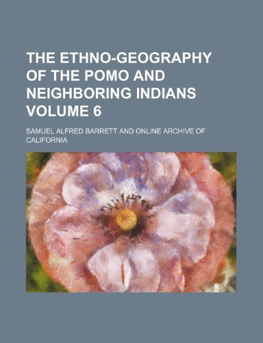 9781236349514: The Ethno-Geography of the Pomo and Neighboring Indians Volume 6