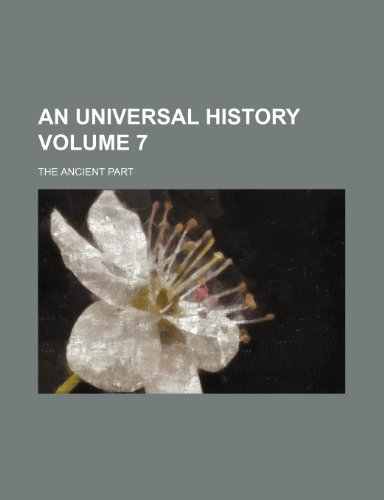 9781236352637: An universal history Volume 7; The ancient part
