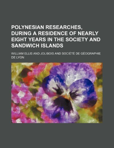 9781236352699: Polynesian researches, during a residence of nearly eight years in the Society and Sandwich islands