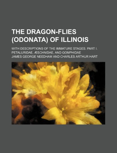 9781236353955: The Dragon-Flies (Odonata) of Illinois; With Descriptions of the Immature Stages. Part I. Petaluridae, Aeschnidae, and Gomphidae