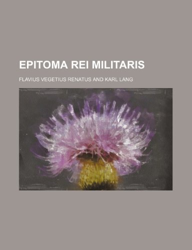 9781236356741: Epitoma rei militaris