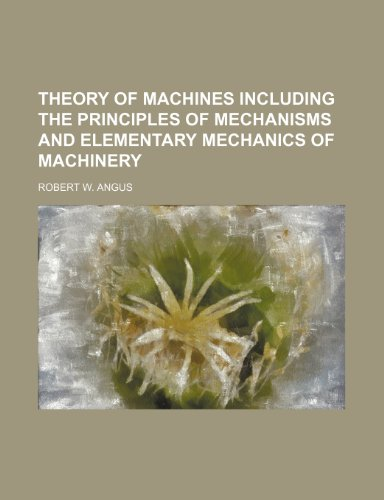 9781236358417: Theory of Machines Including the Principles of Mechanisms and Elementary Mechanics of Machinery