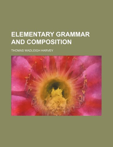 9781236363435: Elementary grammar and composition