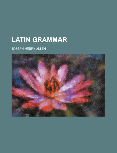 9781236365538: Latin grammar