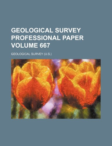 9781236365736: Geological Survey professional paper Volume 667