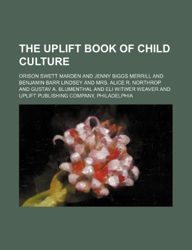 9781236366023: The uplift book of child culture