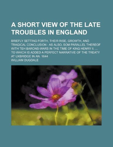 A Short View Of The Late Troubles: William Dugdale