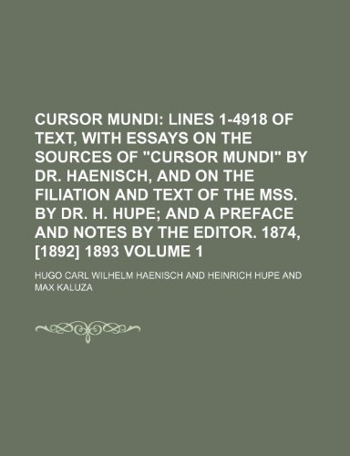 9781236371072: Cursor Mundi Volume 1; Lines 1-4918 of text, with essays on the sources of