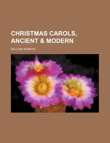 9781236374622: Christmas Carols, ancient & modern