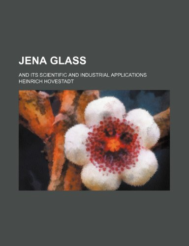 9781236376435: Jena glass; and its scientific and industrial applications
