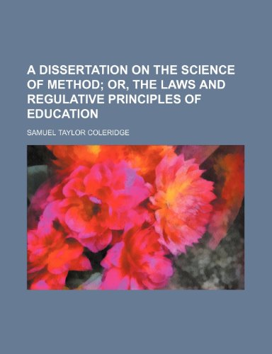 A dissertation on the science of method; or, the laws and regulative principles of education (9781236380210) by Samuel Taylor Coleridge