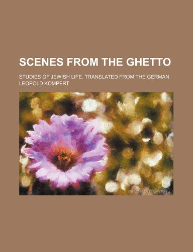 9781236388773: Scenes from the Ghetto; studies of Jewish life. Translated from the German