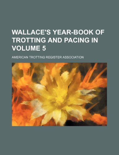 Wallace s Year-Book of Trotting and Pacing: American Trotting Association