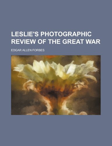9781236392480: Leslie's Photographic Review of the Great War