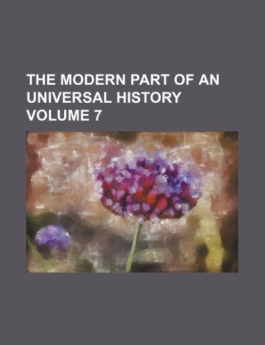 9781236392886: The modern part of an universal history Volume 7