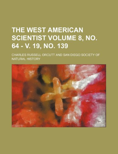 9781236394095: The West American scientist Volume 8, no. 64 - v. 19, no. 139