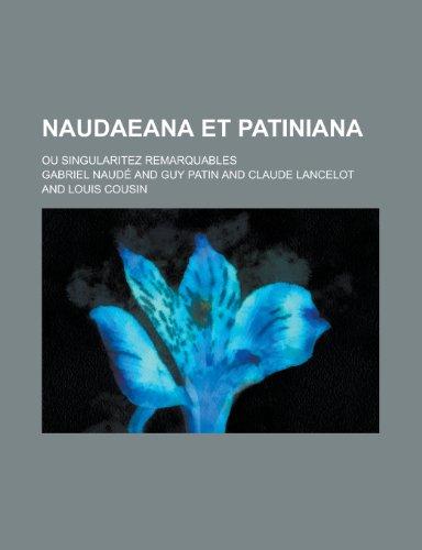 9781236398703: Naudaeana Et Patiniana; Ou Singularitez Remarquables
