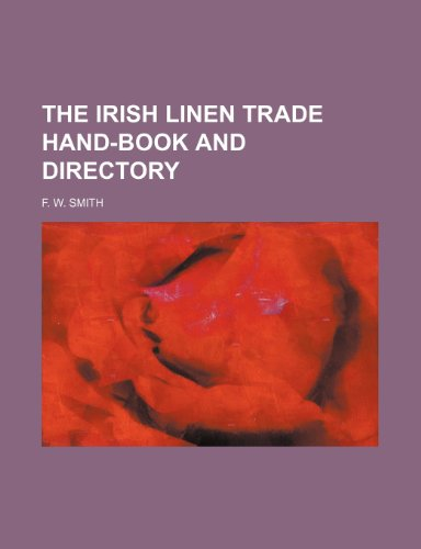9781236400710: The Irish linen trade hand-book and directory