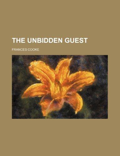 9781236405111: The unbidden guest