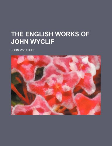 9781236405593: The english works of John Wyclif