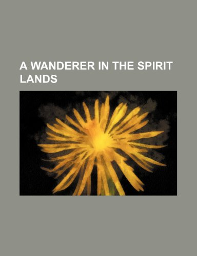 9781236410658: A wanderer in the spirit lands