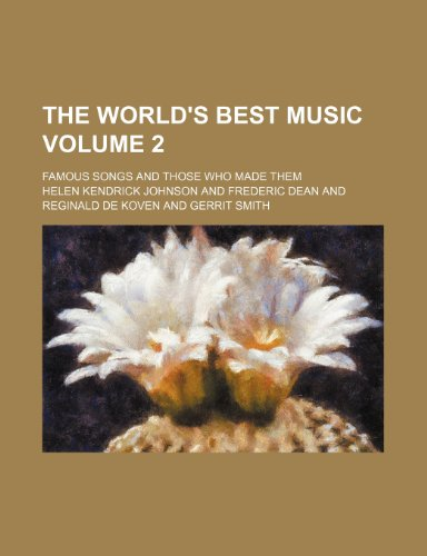 The World s Best Music Volume 2;: Helen Kendrick Johnson