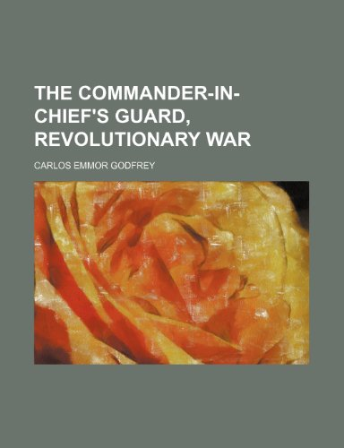 9781236416193: The Commander-In-Chief's Guard, Revolutionary War