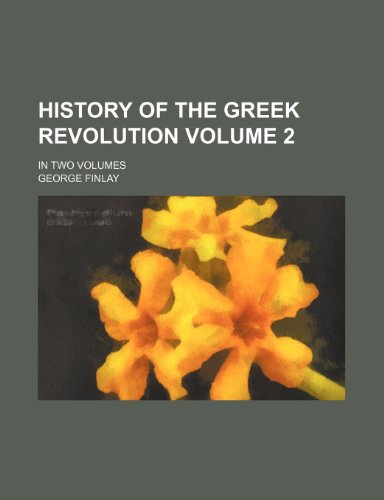 9781236417176: History of the Greek Revolution Volume 2; In Two Volumes