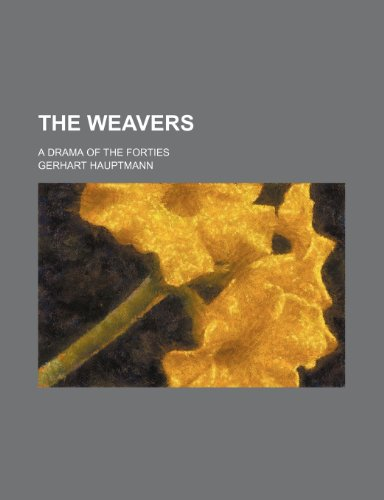 9781236420893: The weavers; a drama of the forties