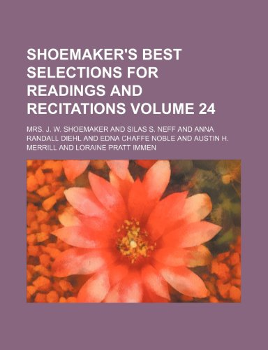 9781236428912: Shoemaker's best selections for readings and recitations Volume 24