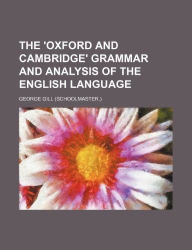 9781236434081: The 'Oxford and Cambridge' Grammar and Analysis of the English Language