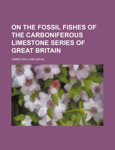 9781236434739: On the fossil fishes of the carboniferous limestone series of Great Britain