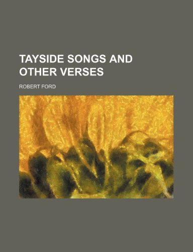9781236434876: Tayside songs and other verses