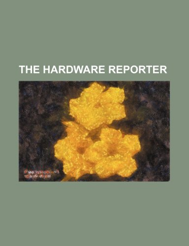 9781236437242: The Hardware Reporter