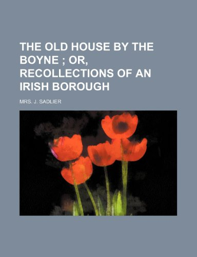 9781236437839: The old house by the Boyne ; or, Recollections of an Irish borough