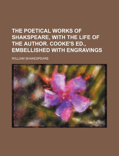 9781236445056: The poetical works of Shakspeare, with the life of the author. Cooke's ed., embellished with engravings