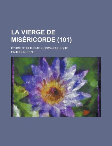 9781236449559: La Vierge de Misericorde; Etude D'Un Theme Iconographique (101)
