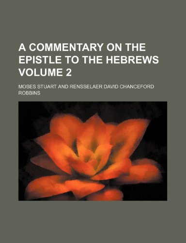 9781236450463: A commentary on the Epistle to the Hebrews Volume 2
