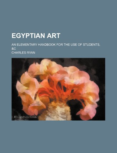 9781236454492: Egyptian art; an elementary handbook for the use of students, &c