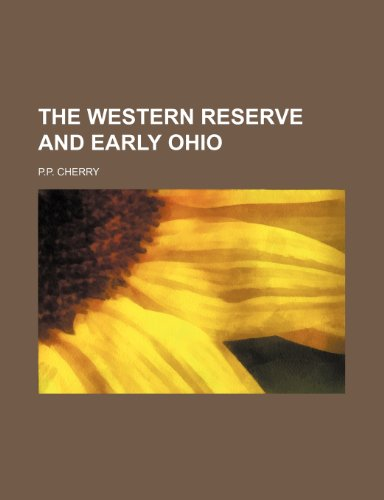 9781236458049: THE WESTERN RESERVE AND EARLY OHIO