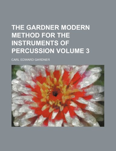 9781236461148: The Gardner modern method for the instruments of percussion Volume 3