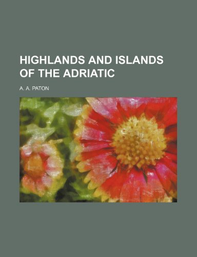 9781236463418: Highlands and Islands of the Adriatic