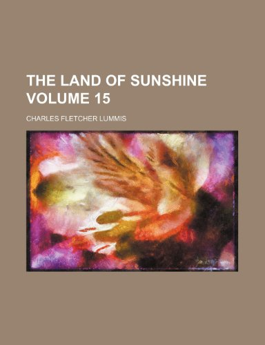 9781236464828: The Land of sunshine Volume 15