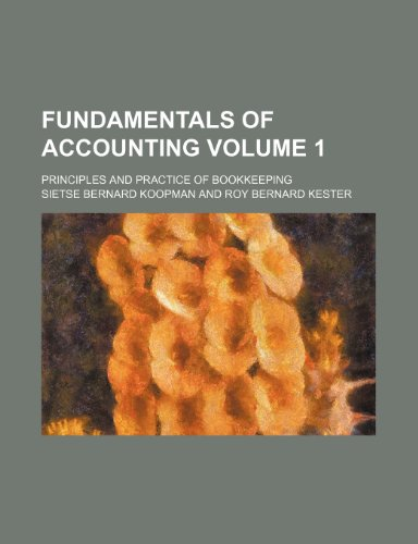 9781236467607: Fundamentals of accounting; principles and practice of bookkeeping Volume 1
