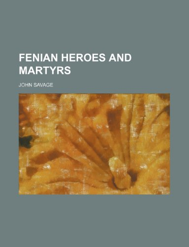 9781236469618: Fenian heroes and martyrs