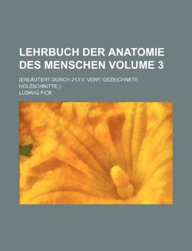 9781236472861: Lehrbuch Der Anatomie Des Menschen; (Erlautert Durch 213 V. Verf. Gezeichnete Holzschnitte.) Volume 3