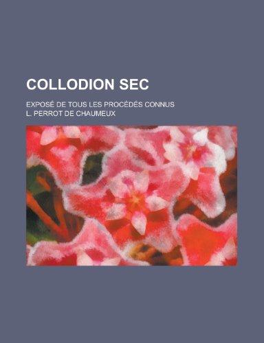 9781236473592: Collodion SEC; Expose de Tous Les Procedes Connus