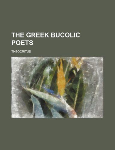 9781236476074: The Greek Bucolic Poets