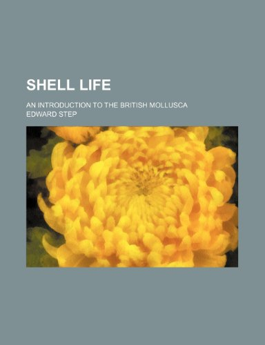 9781236476562: Shell life; an introduction to the British mollusca